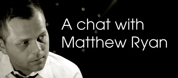 A chat with Matthew Ryan